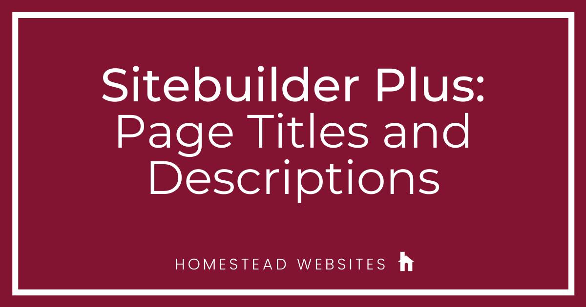 Sitebuilder Plus: Page Titles and Descriptions