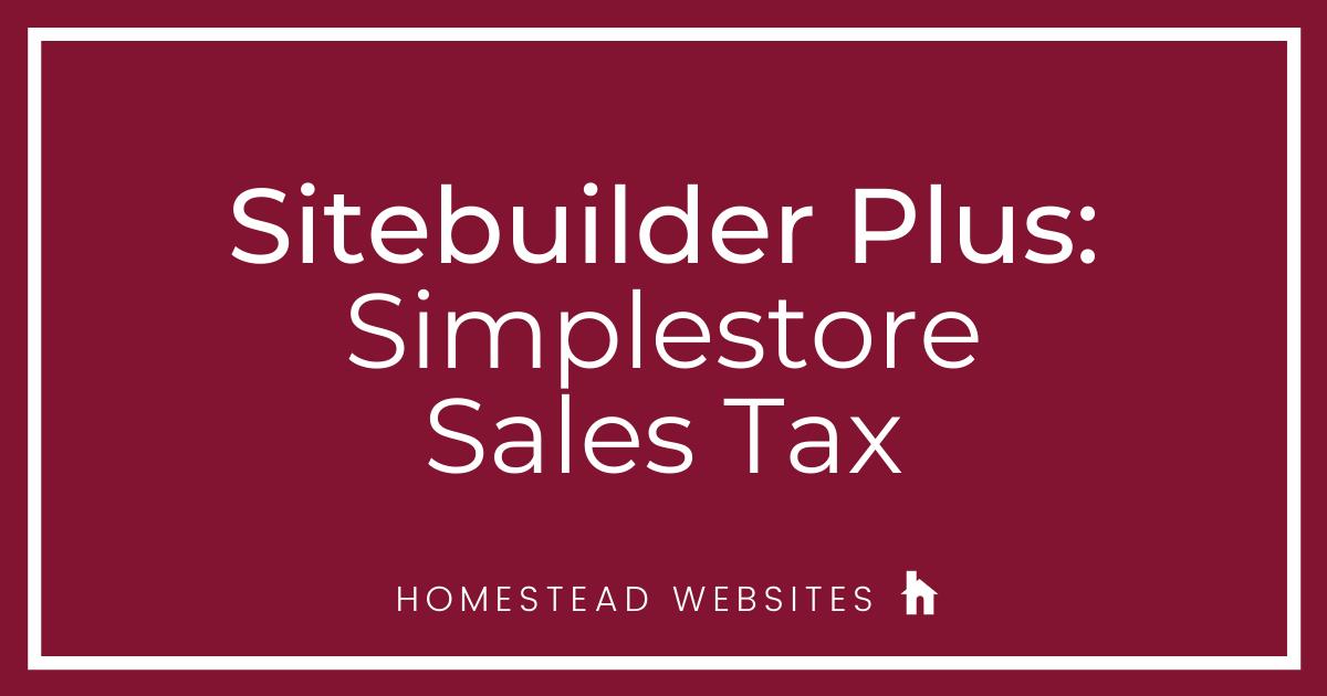 Sitebuilder Plus: Simplestore Sales Tax