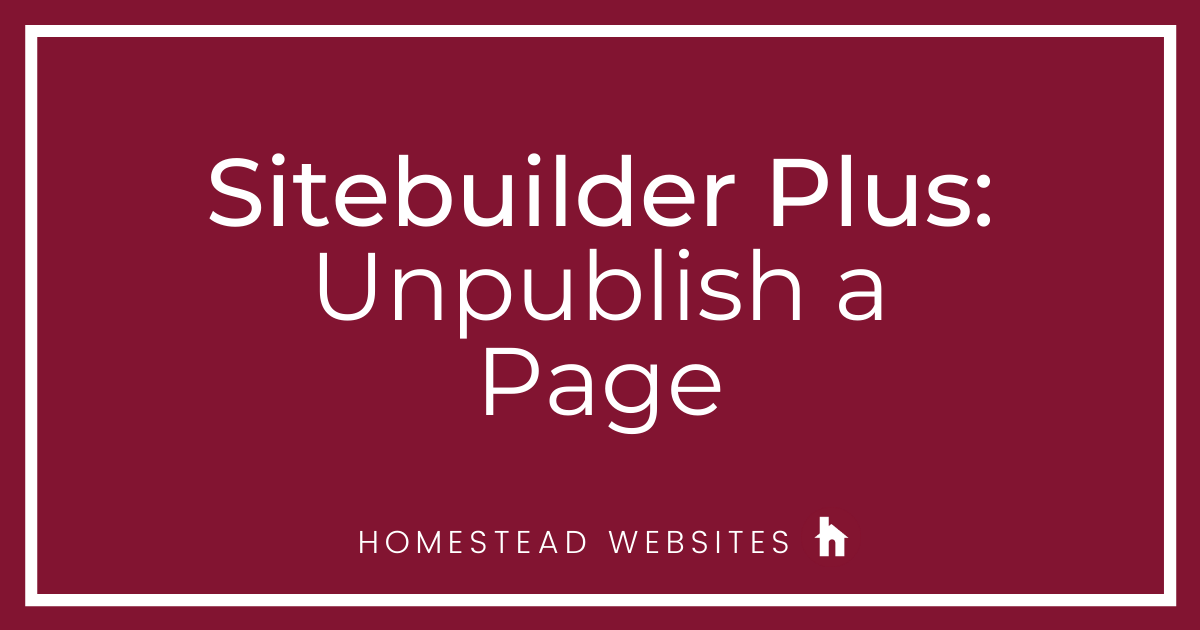 Sitebuilder Plus: Unpublish a Page