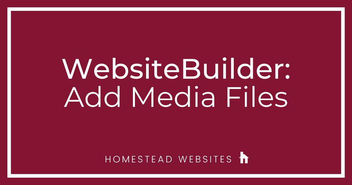 WebsiteBuilder: Add Media Files