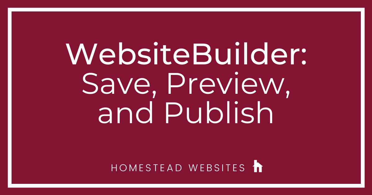 WebsiteBuilder: Save, Preview, and Publish