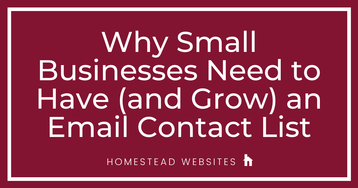 Why Small Businesses Need to Have (and Grow) an Email Contact List