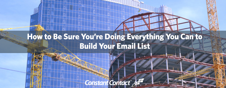 How to Be Sure Youre Doing Everything You Can to Build Your Email List