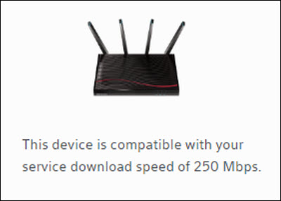 Confirmation messaging: This device is compatible with your service download speed of 250 Mbps.