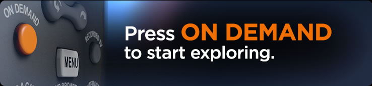 Press ON DEMAND to start exploring.